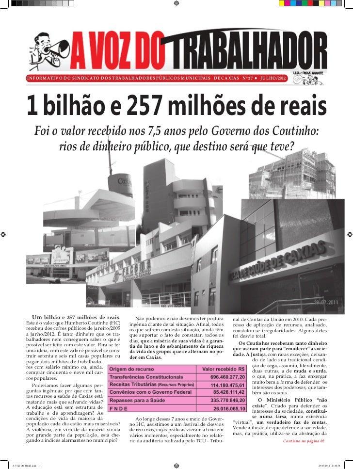 Informativo do Sindicato dos Trabalhadores Públicos Municipais de Caxias Nº 27 l julho/2012         1 bilhão e 257 milhões...