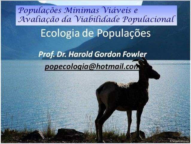 Populações Mínimas Viáveis eAvaliação da Viabilidade Populacional