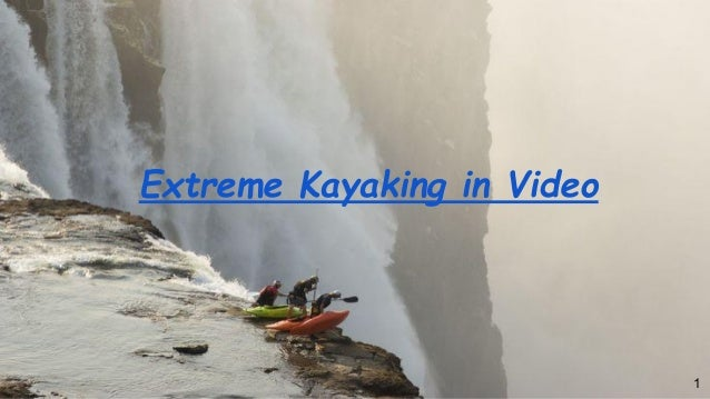 Extreme Kayaking in Video 1