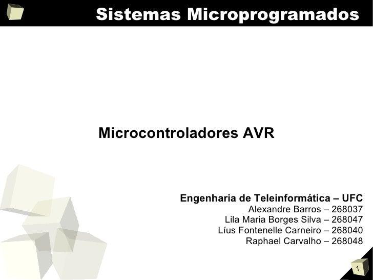 Sistemas Microprogramados     Microcontroladores AVR              Engenharia de Teleinformática – UFC                     ...