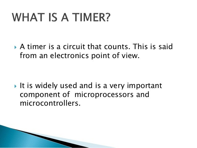         Timers are classified based on their mode of operation into synchronous and asynchronous timers. Synchronous t...