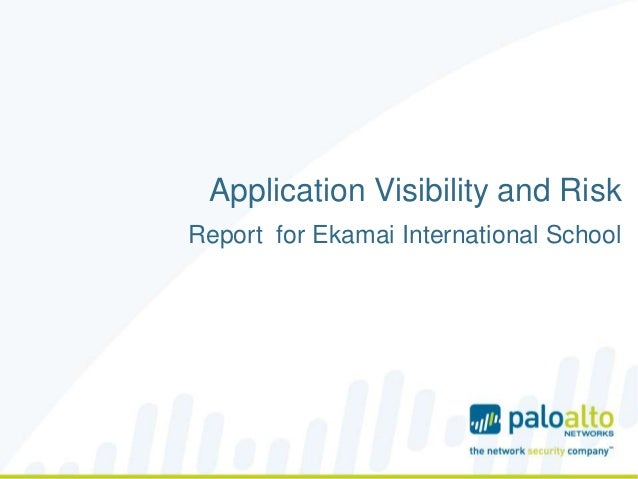 Application Visibility and Risk Report for Ekamai International School