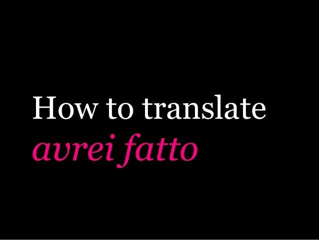 How to translate avrei fatto