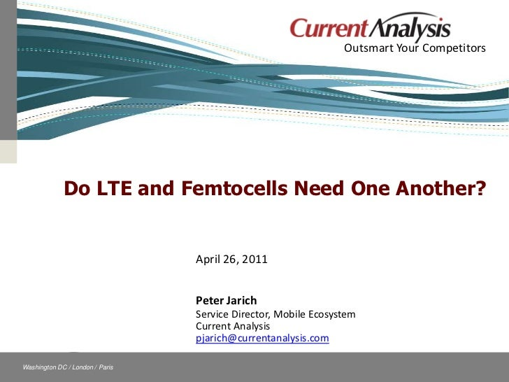 Outsmart Your Competitors                           Do LTE and Femtocells Need One Another?                               ...
