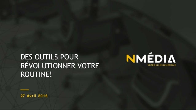 DES OUTILS POUR RÉVOLUTIONNER VOTRE ROUTINE! 27 Avril 2016