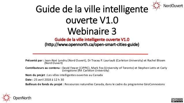Guide de la ville intelligente ouverte V1.0 Webinaire 3 Guide de la ville intelligente ouverte V1.0 (http://www.opennorth....