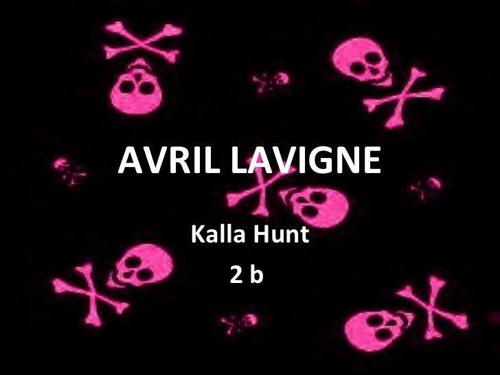 AVRIL LAVIGNE   Kalla Hunt      2b