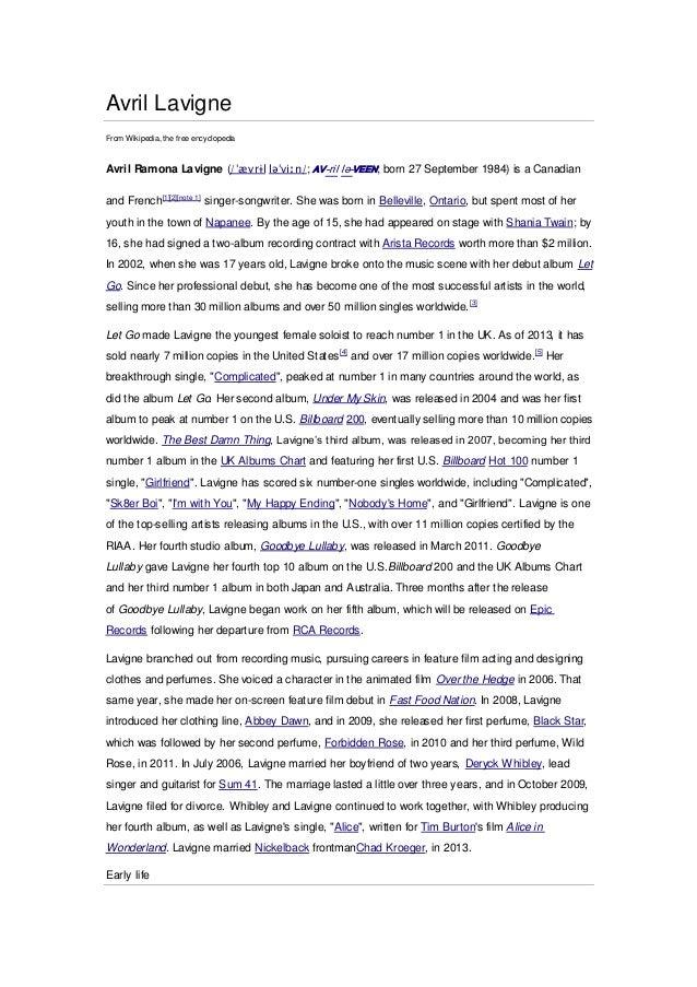 Avril Lavigne From Wikipedia, the free encyclopedia Avril Ramona Lavigne (/ˈævrɨl ləˈviːn/; AV-ril lə-VEEN; born 27 Septem...