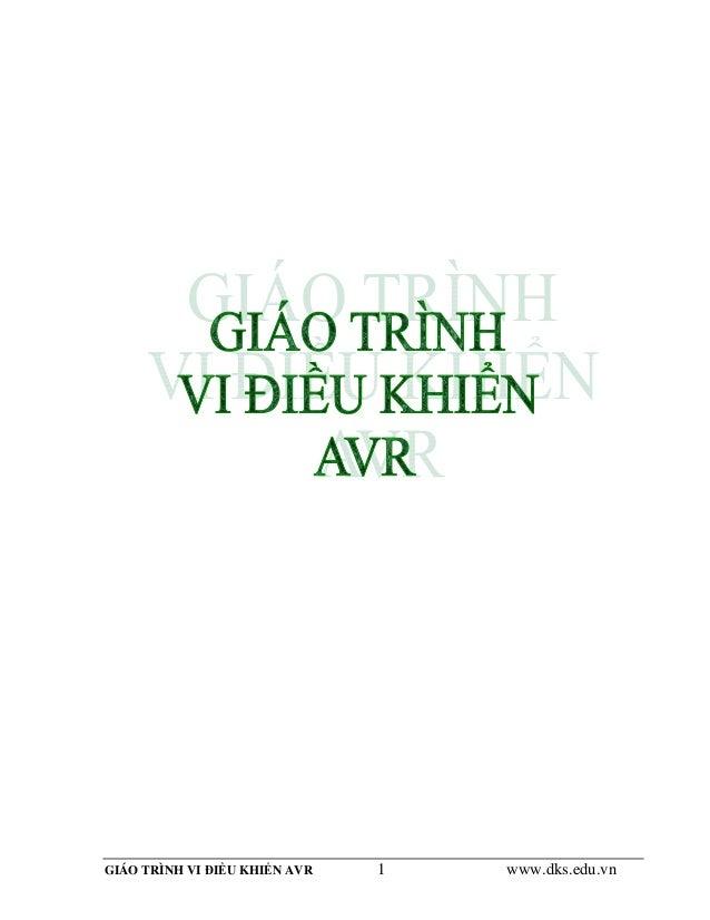 GIÁO TRÌNH VI ĐIỀU KHIỂN AVR 1 www.dks.edu.vn