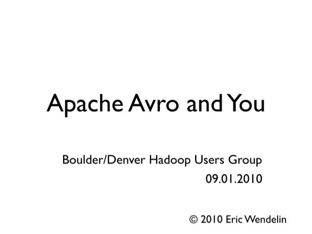 Apache Avro and You