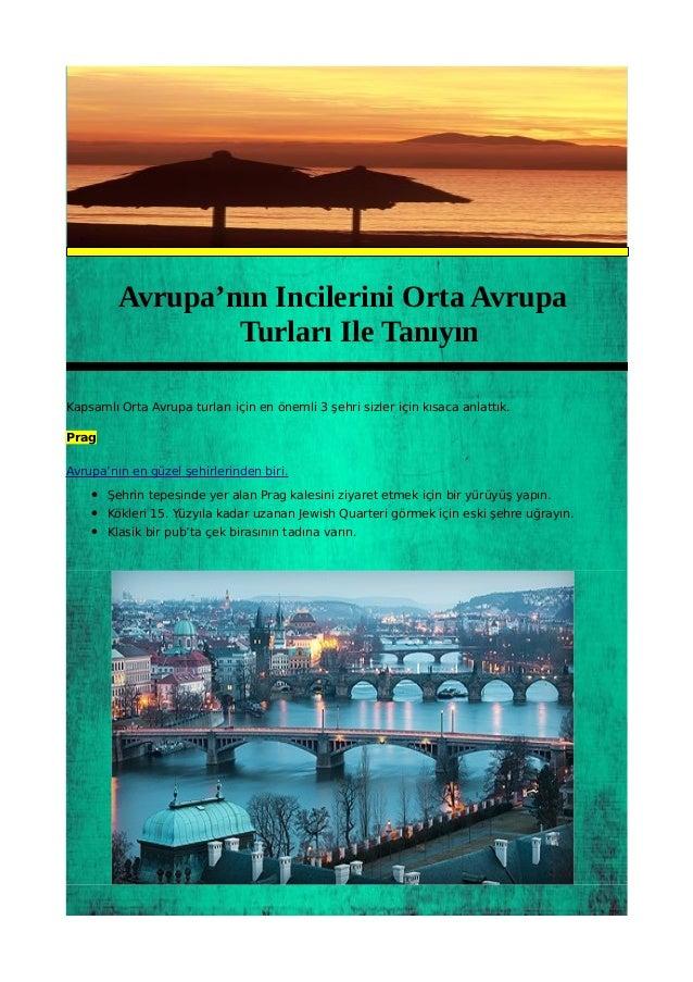Avrupa'nın Incilerini Orta Avrupa Turları Ile Tanıyın Kapsamlı Orta Avrupa turları için en önemli 3 şehri sizler için kısa...