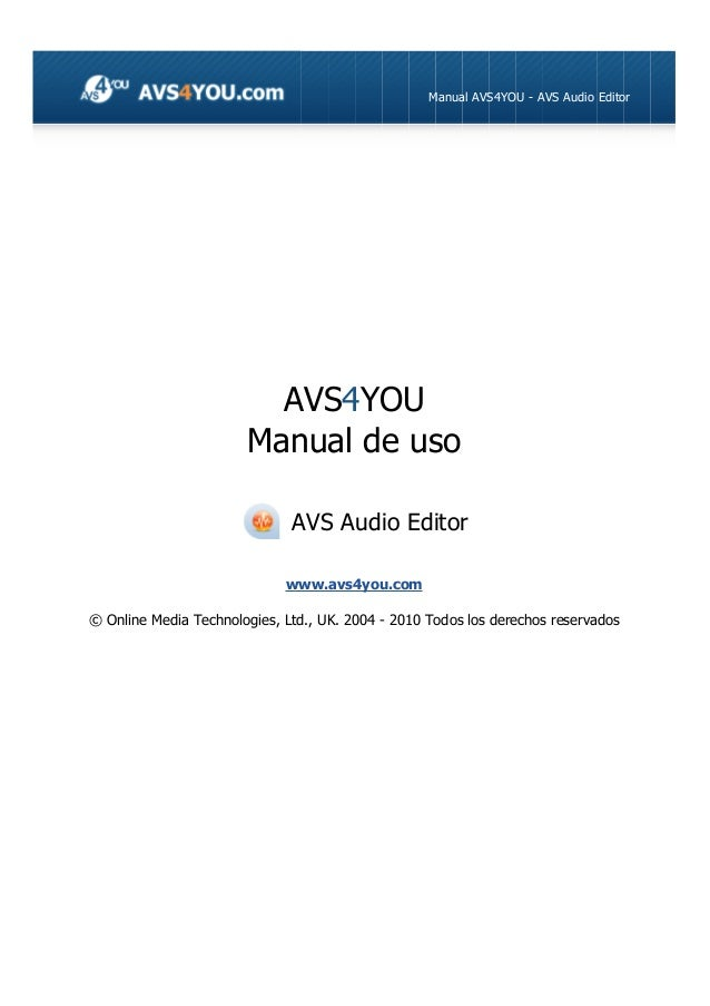 Manual AVS4YOU - AVS Audio Editor AVS4YOU Manual de uso AVS Audio Editor www.avs4you.com © Online Media Technologies, Ltd....