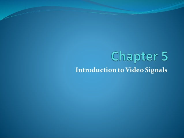 Introduction to Video Signals