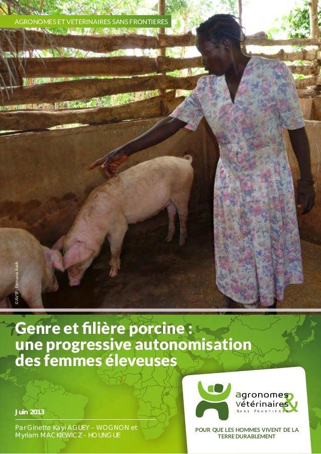 © AVSF - Esonana Assih  AGRONOMES ET VETERINAIRES SANS FRONTIERES  Genre et filière porcine: une progressive autonomisati...