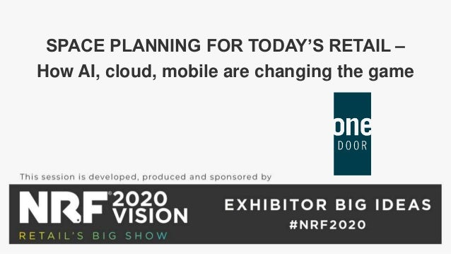 SPACE PLANNING FOR TODAY'S RETAIL – How AI, cloud, mobile are changing the game
