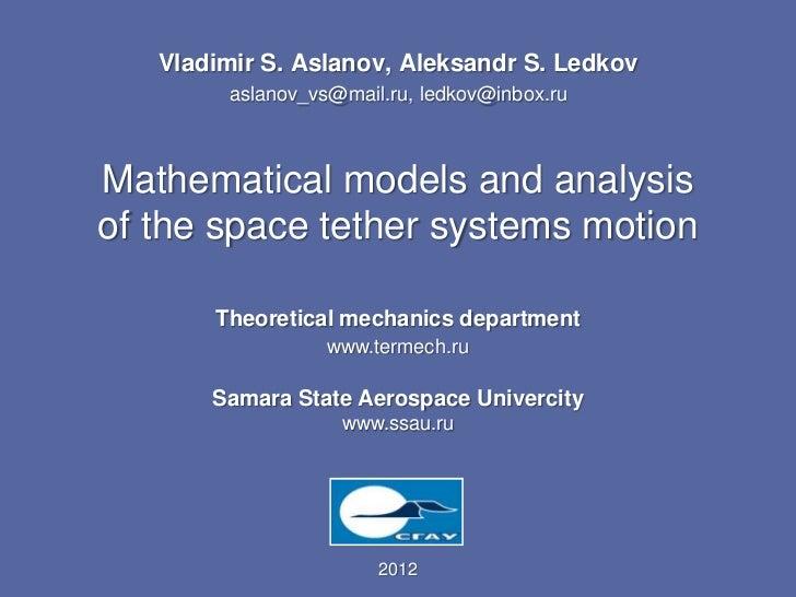 Vladimir S. Aslanov, Aleksandr S. Ledkov        aslanov_vs@mail.ru, ledkov@inbox.ruMathematical models and analysisof the ...