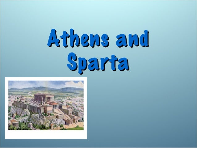 Athens andAthens and SpartaSparta