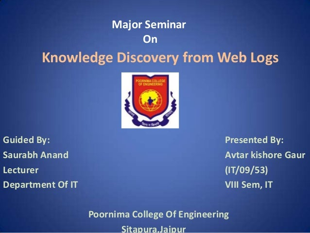 Major Seminar                             On        Knowledge Discovery from Web LogsGuided By:                           ...