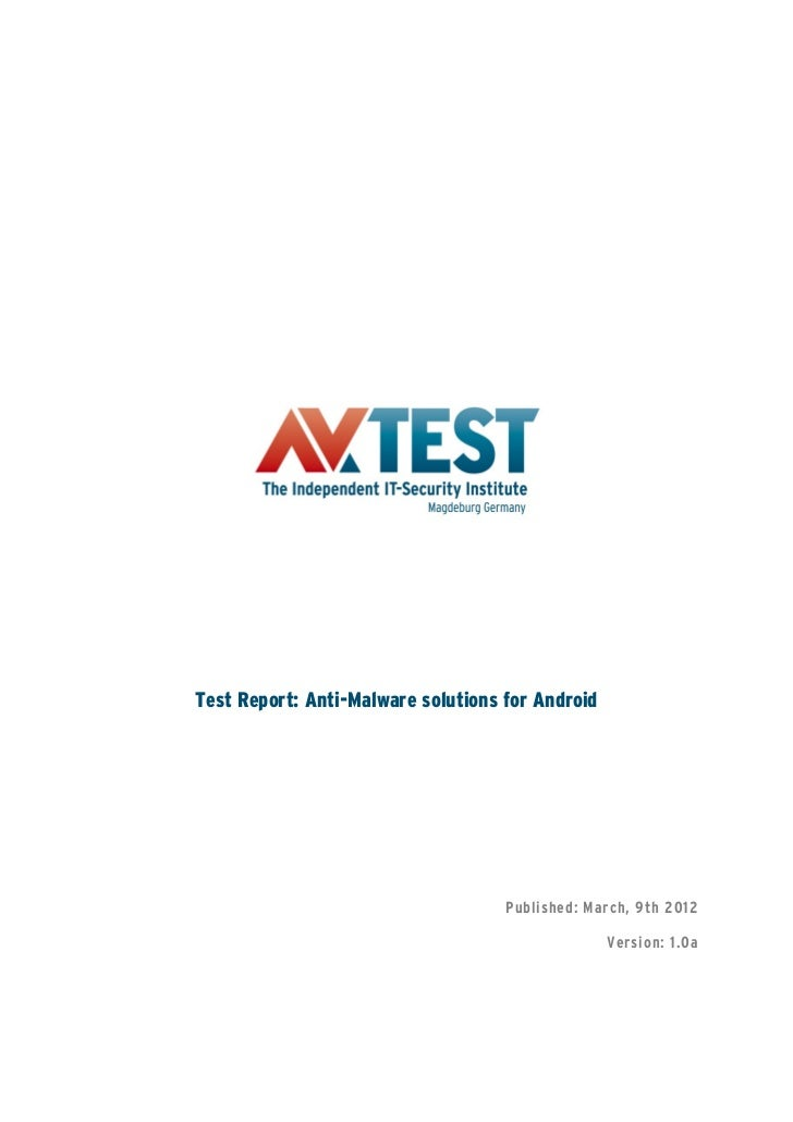 Test Report: Anti-Malware solutions for Android                                    Published: March, 9th 2012             ...
