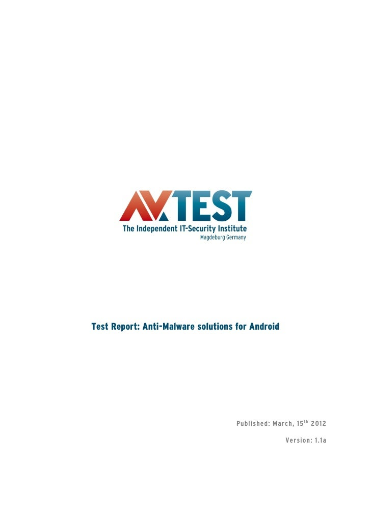 Test Report: Anti-Malware solutions for Android                                    Published: March, 15 t h 2012          ...