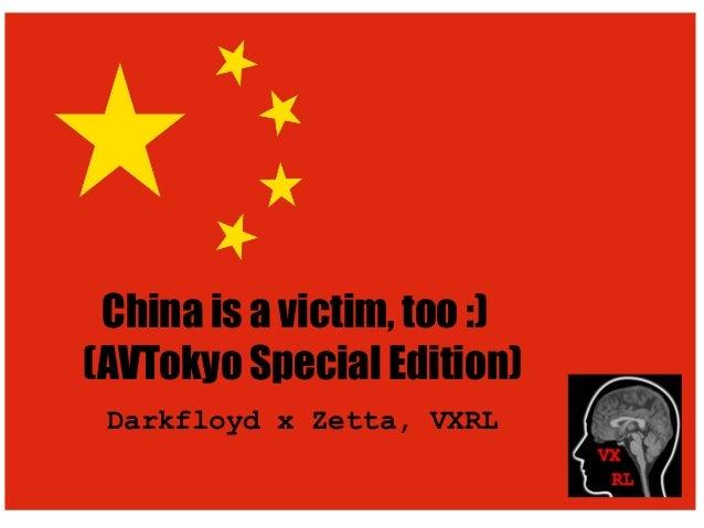 China is a victim, too :) (AVTokyo Special Edition) Darkfloyd x Zetta, VXRL