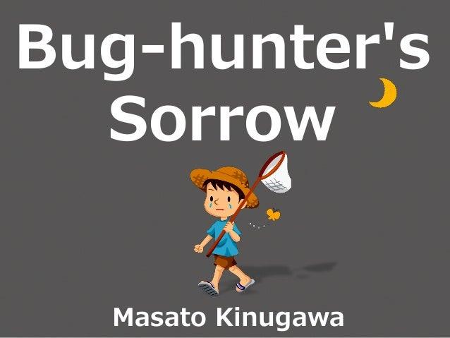 Bug-hunter's Sorrow Masato Kinugawa