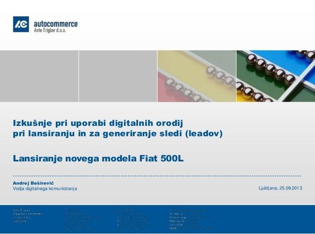 Vodja digitalnega komuniciranja Andrej Beširevič Izkušnje pri uporabi digitalnih orodij pri lansiranju in za generiranje s...