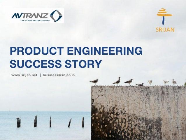 PRODUCT ENGINEERING  SUCCESS STORY  www.srijan.net | business@srijan.in