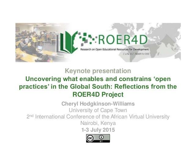 Cheryl Hodgkinson-Williams University of Cape Town 2nd International Conference of the African Virtual University Nairobi,...