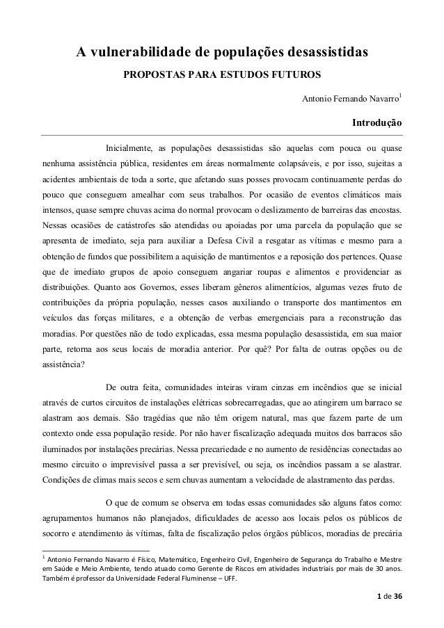 A vulnerabilidade de populações desassistidas PROPOSTAS PARA ESTUDOS FUTUROS Antonio Fernando Navarro1  Introdução Inicial...