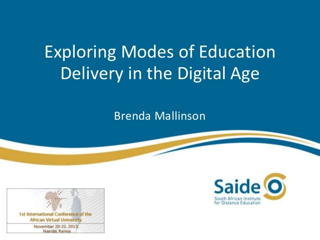 Exploring Modes of Education Delivery in the Digital Age Brenda Mallinson
