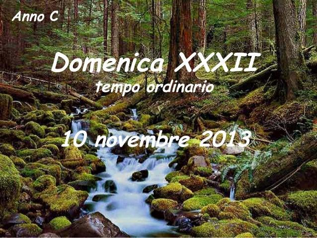 Anno C  Domenica XXXII tempo ordinario  10 novembre 2013