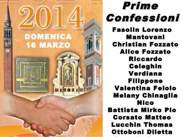 PrimePrime ConfessioniConfessioni Fasolin Lorenzo Mantovani Christian Fozzato Alice Fozzato Riccardo Celeghin Verdiana Fil...
