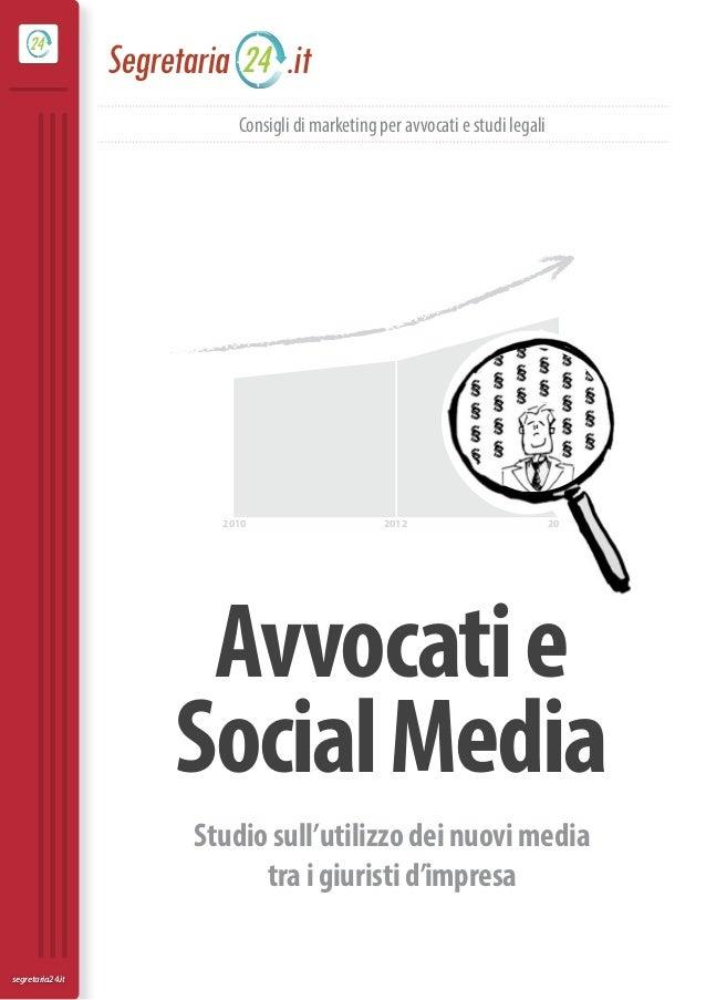 2010 2012 2014 Avvocatie SocialMedia segretaria24.it Consigli di marketing per avvocati e studi legali Studiosull'utilizzo...