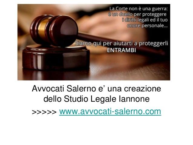 Avvocati Salerno Avvocati Salerno e' una creazione dello Studio Legale Iannone >>>>> www.avvocati-salerno.com