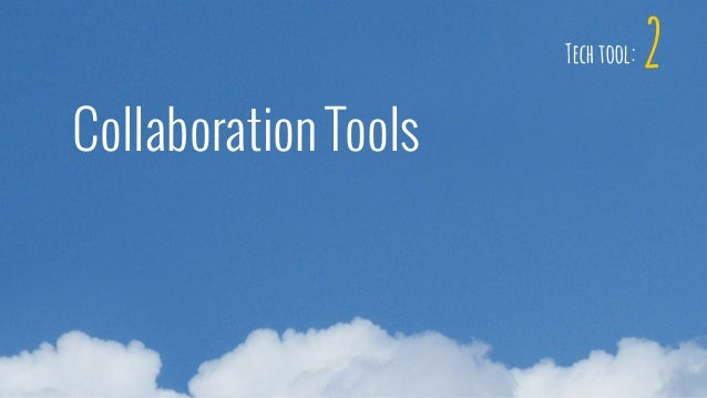 2 Collaboration Tools Tech tool:
