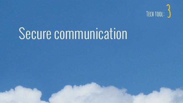 3 Secure communication Tech tool: