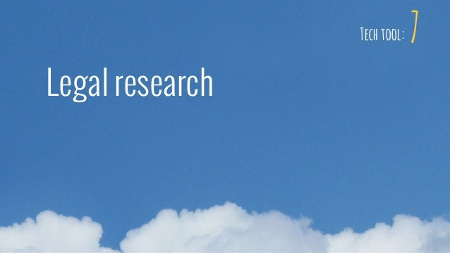7 Legal research Tech tool: