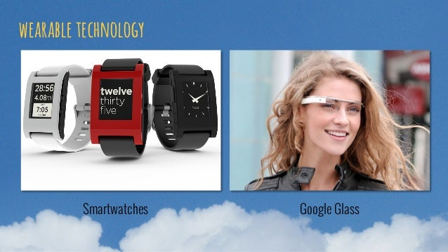 wearable technology Smartwatches Google Glass
