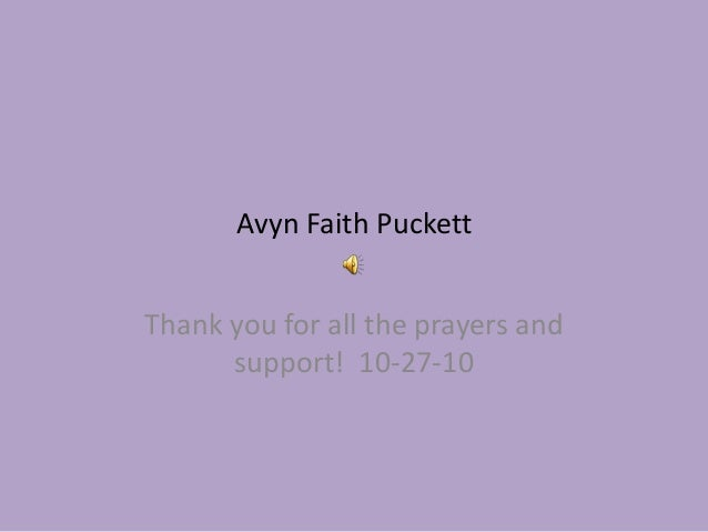 Avyn Faith Puckett Thank you for all the prayers and support! 10-27-10