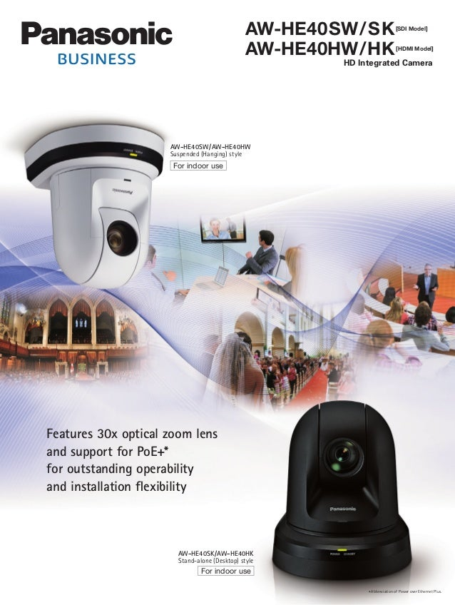 Features 30x optical zoom lens and support for PoE+* for outstanding operability and installation flexibility AW-HE40SW/AW...