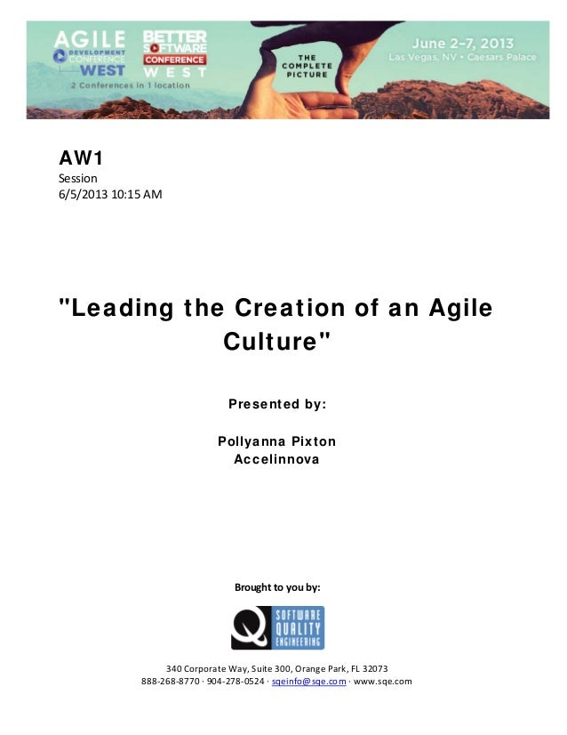 "AW1 Session  6/5/2013 10:15 AM                 ""Leading the Creation of an Agile Culture""        Presented by: Pollya..."
