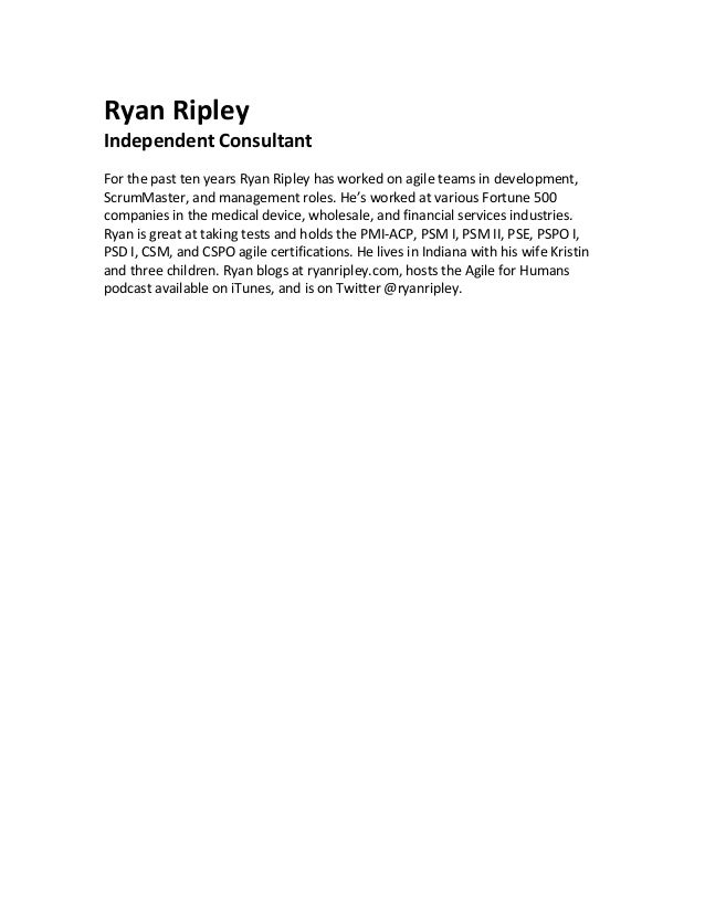 Ryan Ripley Independent Consultant For the past ten years Ryan Ripley has worked on agile teams in development, ScrumMaste...