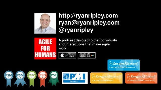 http://ryanripley.com ryan@ryanripley.com @ryanripley A podcast devoted to the individuals and interactions that make agil...