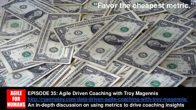 5 Metrics to Help Get Started 1. Throughput 2. Defect Density 3. Customer Satisfaction 4. Team Satisfaction 5. Value Deliv...