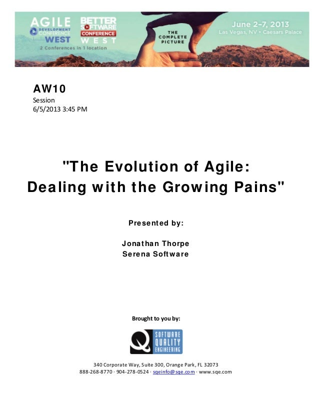 """AW10 Session 6/5/20133:45PM        """"The Evolution of Agile: Dealing with the Growing Pains""""     Presente..."""
