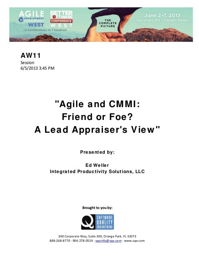 """AW11 Session 6/5/20133:45PM        """"Agile and CMMI: Friend or Foe? A Lead Appraiser's View""""     Presente..."""