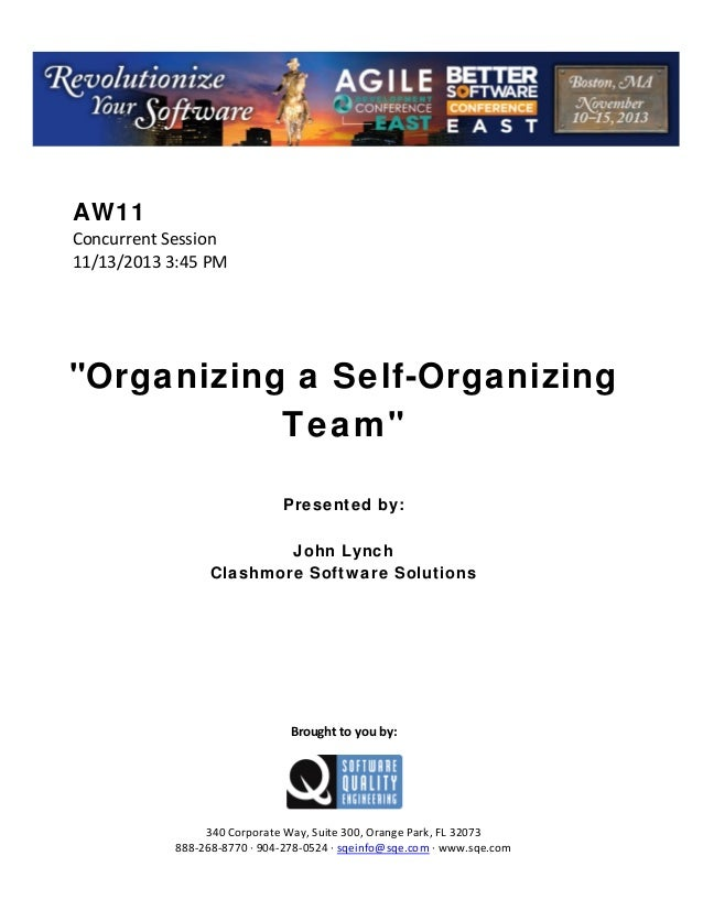 "AW11 Concurrent Session  11/13/2013 3:45 PM             ""Organizing a Self-Organizing Team""        Presented by: John L..."