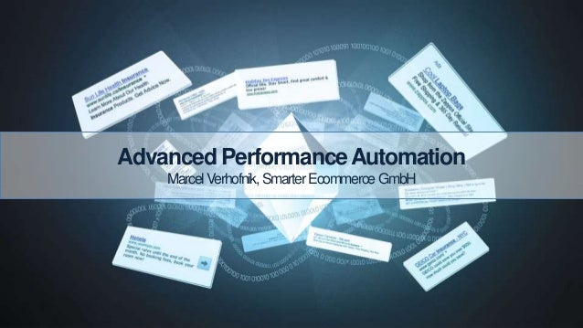 Advanced PerformanceAutomation MarcelVerhofnik,SmarterEcommerceGmbH