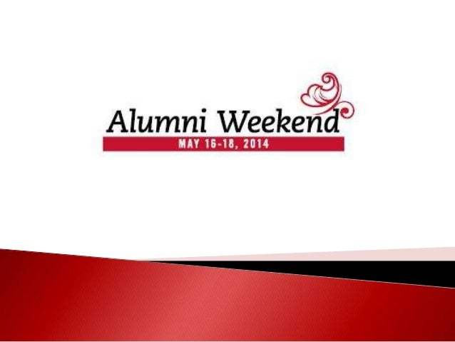  Tentative Alumni Weekend Schedule  Social Planning Components  Accommodations, Class HQ, Class Party, Reunion Dinner ...
